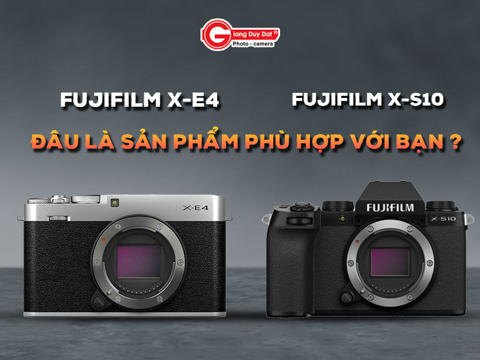 So sanh Fujifilm X-E4 va Fujifilm X-S10: Nen lua chon model nao ?