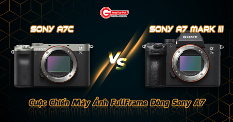 So sanh Sony A7C va Sony A7III: Cuoc chien dong A7 full-frame