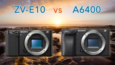 So sanh Sony ZV-E10 vs Sony A6400: Dau moi la su lua chon vlog camera tot hon